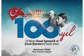 Milas Belediye Başkanı Muhammet Tokat'ın 23 Nisan Mesajı