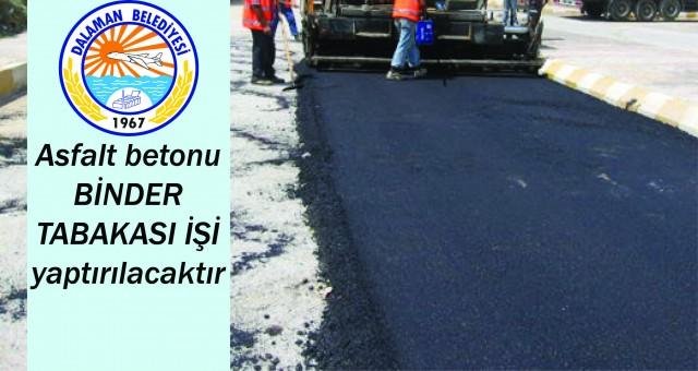 Asfalt betonu binder tabakası işi yaptırılacaktır