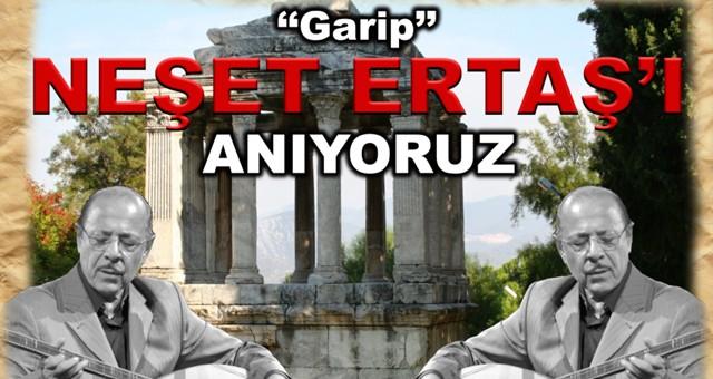 Neşet Ertaş'ı anma konseri23 Eylül'de Milas'ta..