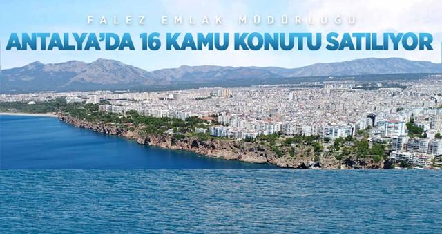 Falez Emlak Müdürlüğü Antalya'da 16 adet muhtelif gayrimenkulleri satışa sunuyor