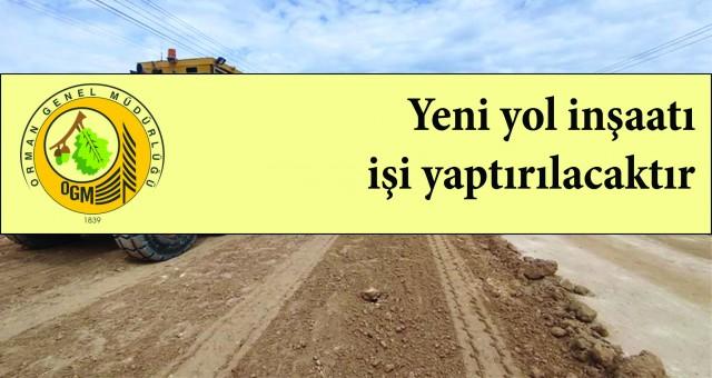Yeni yol inşaatı işi yaptırılacaktır