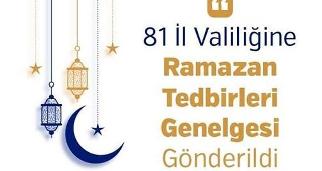 81 il valiliğine Ramazan Tedbirleri genelgesi gönderildi