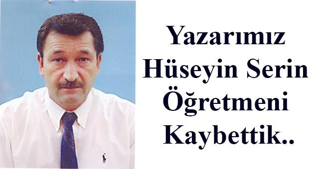 Yazarımız Hüseyin Serin Öğretmeni Kaybettik..