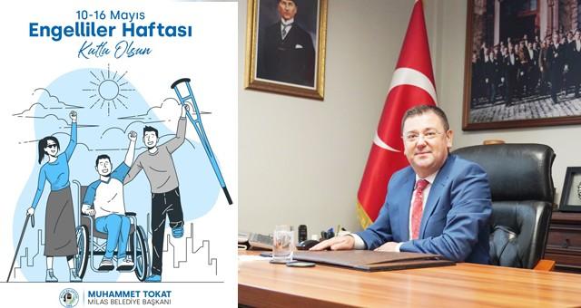 Başkan Tokat'ın 10 – 16 MayısDünya Engelliler Haftası mesajı