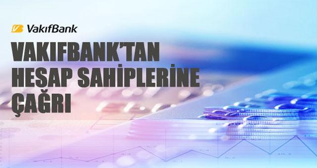 VakıfBank'tan hesap sahiplerine çağrı