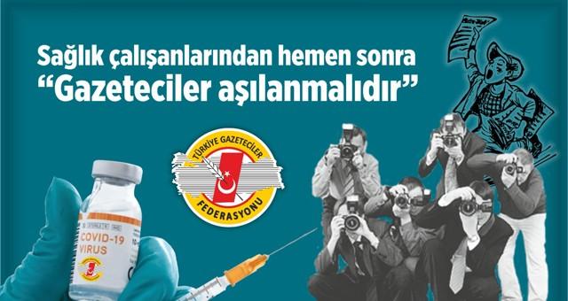 """TGF: """"Sağlık çalışanlarından hemen sonra Gazeteciler aşılanmalıdır"""""""