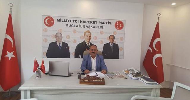 """MHP Muğla il başkanı Mehmet Korkmaz:  """"CHP ÖNCE HDP İLE KİRLİ İŞBİRLİĞİNİN HESABINI VERMELİDİR"""""""